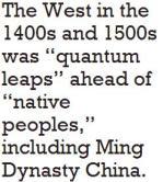 """O Ocidente nos anos 1400 e 1500 etava  """"saltos quânticos"""" à frente de """"povos nativos"""", incluindo Dinastia Ming China"""